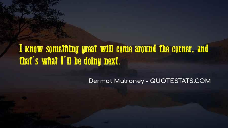 Something Around The Corner Quotes #1841452