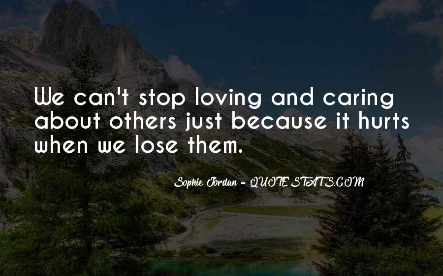 Sometimes Caring Hurts Quotes #559061