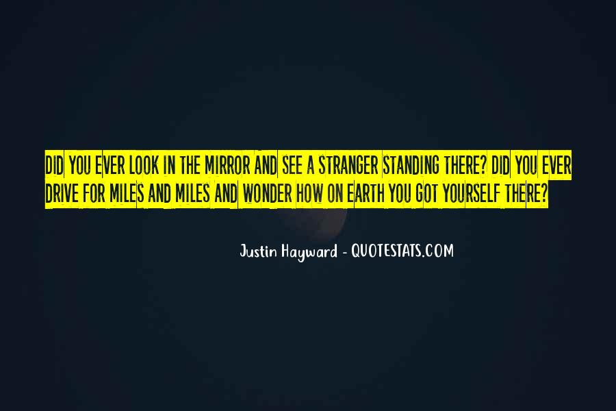 Top 64 Sometimes I Look In The Mirror Quotes: Famous Quotes