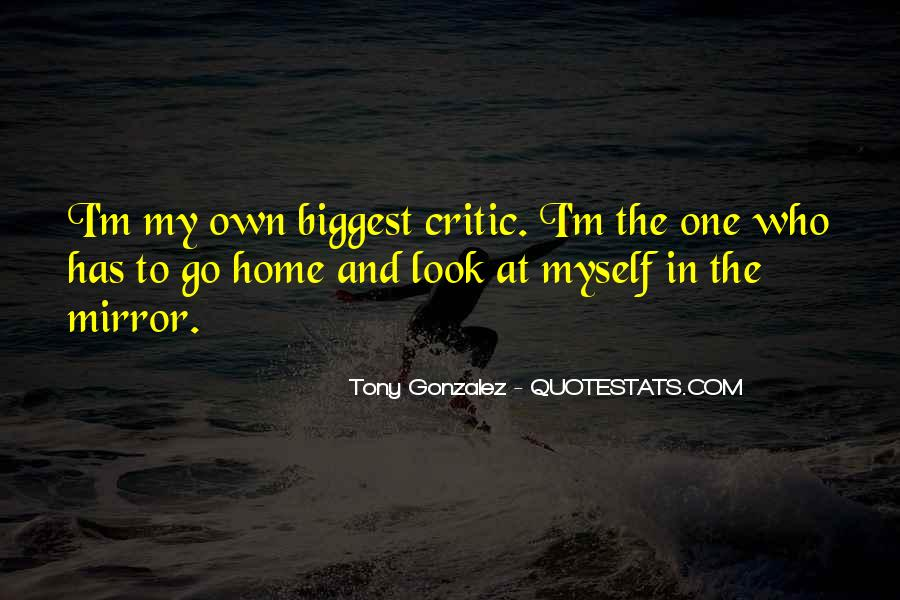 Sometimes I Look In The Mirror Quotes #19106
