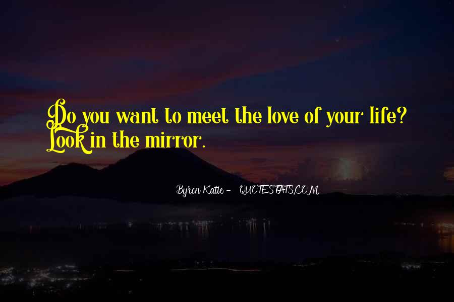 Sometimes I Look In The Mirror Quotes #30126