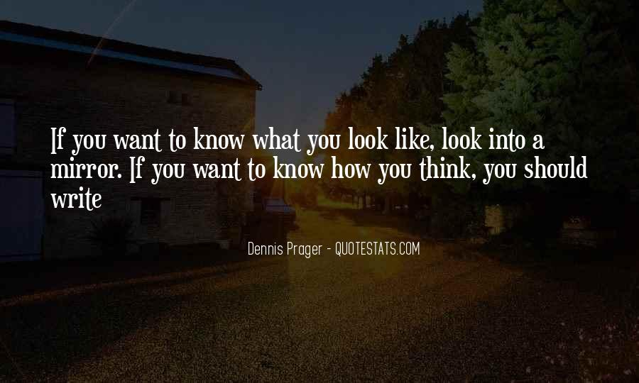 Sometimes I Look In The Mirror Quotes #49789