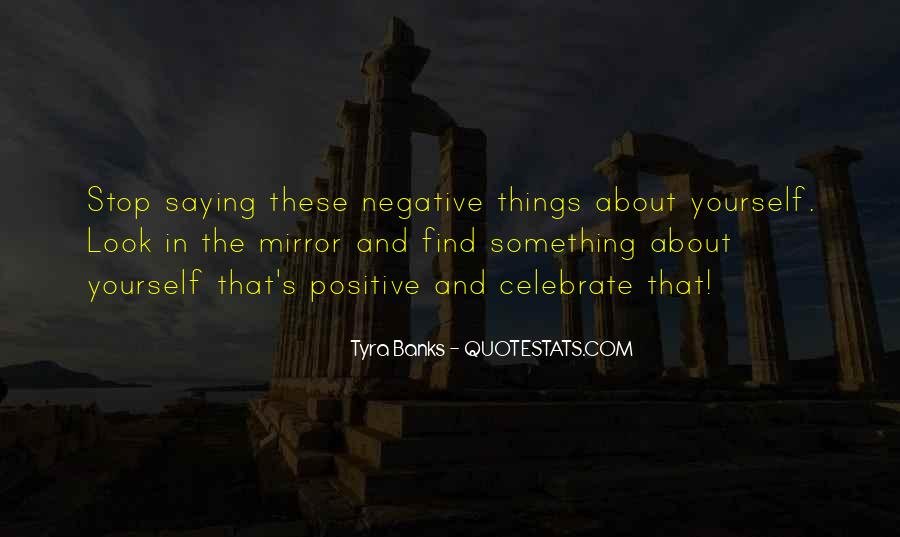 Sometimes I Look In The Mirror Quotes #78448