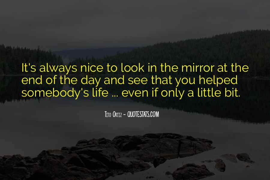 Sometimes I Look In The Mirror Quotes #91682