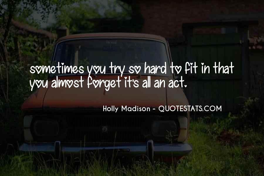 Sometimes I Think I Try Too Hard Quotes #4214