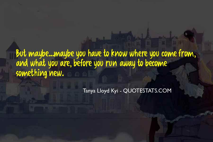 Sometimes I Want To Go Away Quotes #134