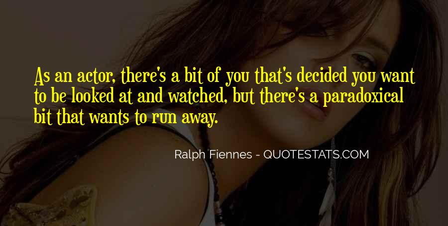Sometimes I Want To Run Away Quotes #29339
