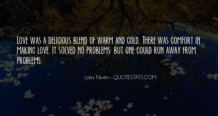 Sometimes I Want To Run Away Quotes #3934