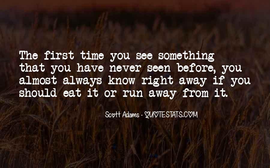 Sometimes I Want To Run Away Quotes #58584