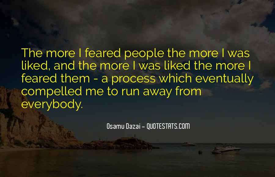 Sometimes I Want To Run Away Quotes #70047