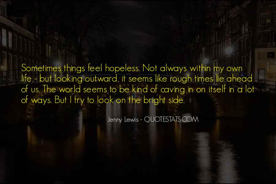 Sometimes It Seems Like Quotes #1718110