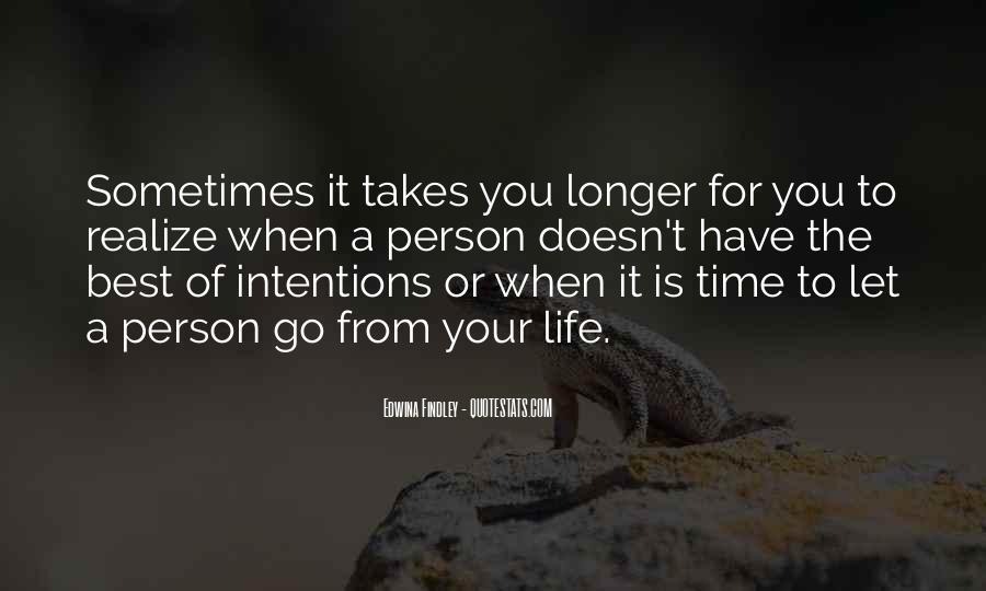 Sometimes It Takes Time To Realize Quotes #1100104