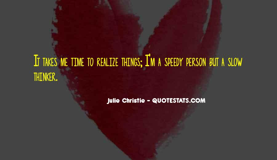 Sometimes It Takes Time To Realize Quotes #1269281