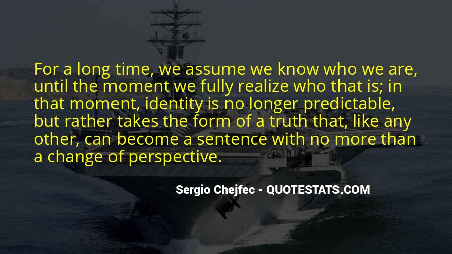 Sometimes It Takes Time To Realize Quotes #1786507