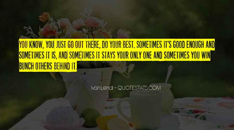 Sometimes It's Best Quotes #143960