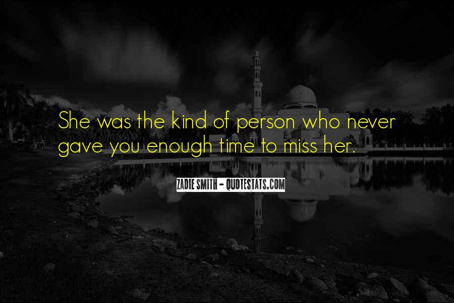 Sometimes It's Not The Person You Miss Quotes #651819