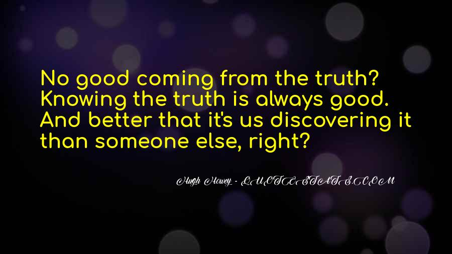 Sometimes Not Knowing Is Better Quotes #33920
