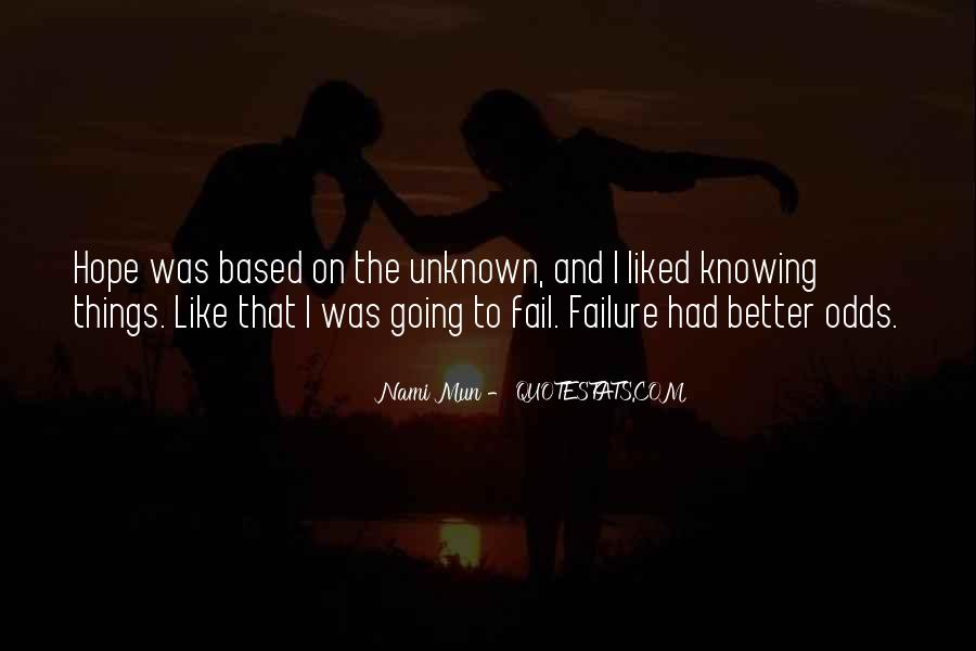 Sometimes Not Knowing Is Better Quotes #75535