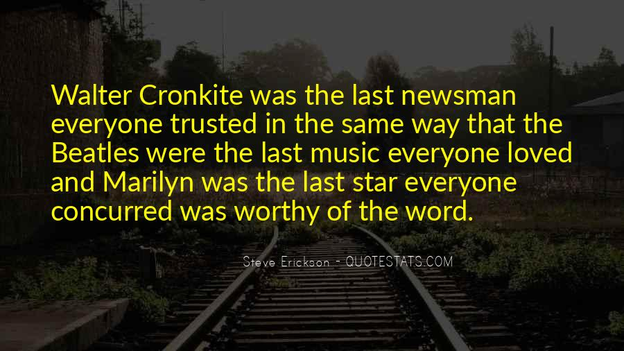 Quotes About Walter Cronkite #1334962