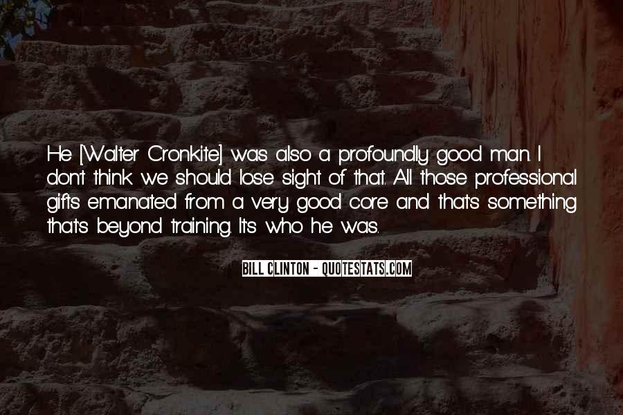 Quotes About Walter Cronkite #1448669