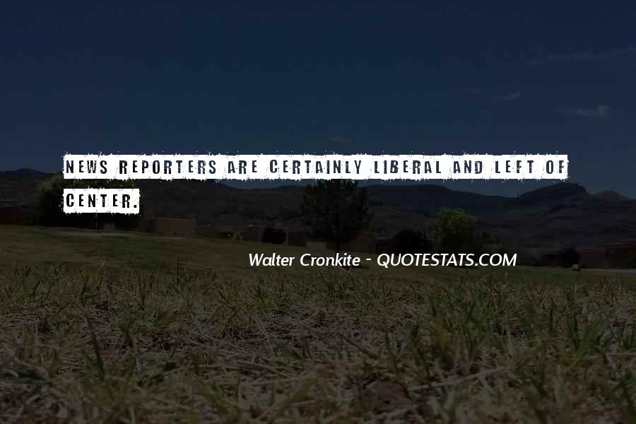 Quotes About Walter Cronkite #428647