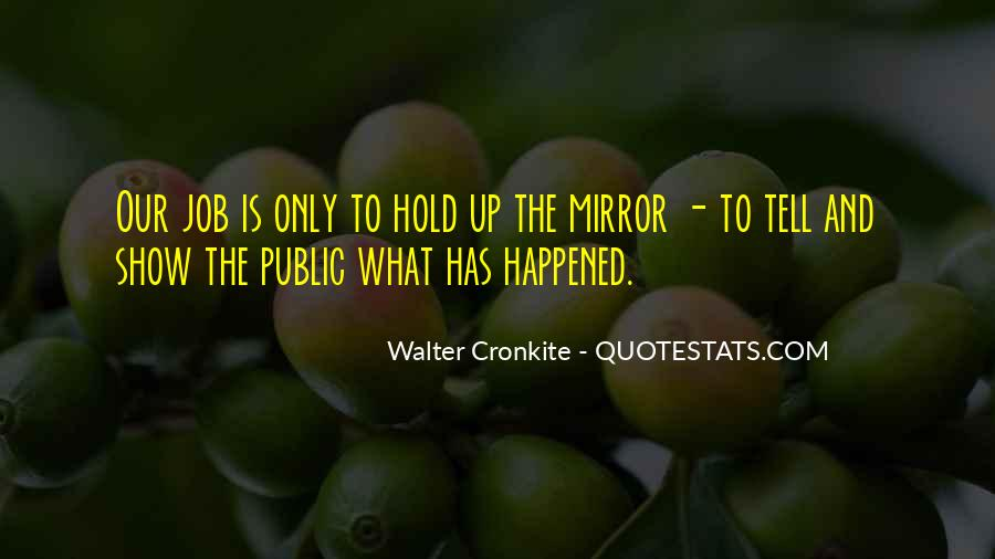 Quotes About Walter Cronkite #725586