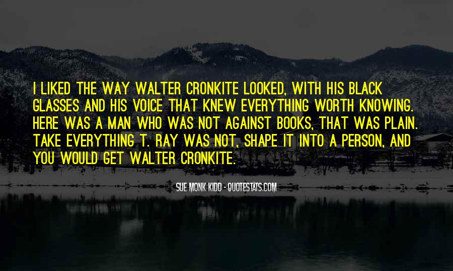 Quotes About Walter Cronkite #780766