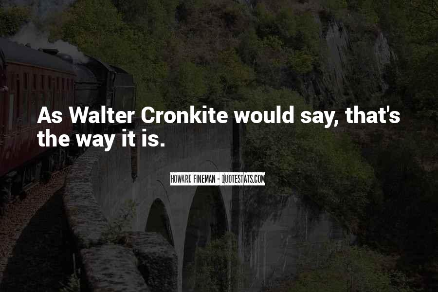 Quotes About Walter Cronkite #917501