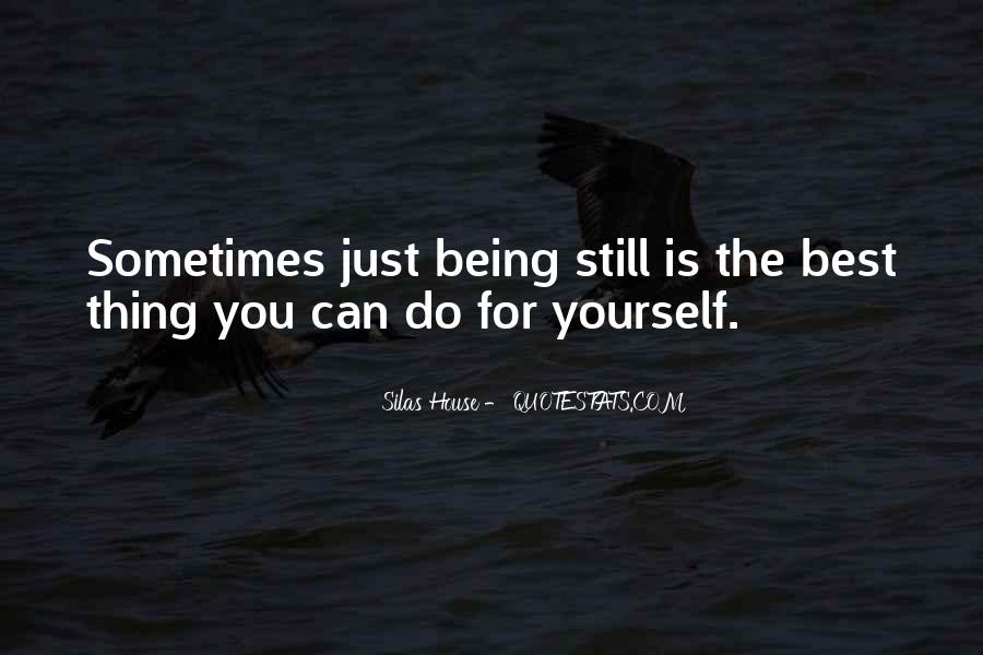 Sometimes The Best Thing You Can Do Quotes #1309479