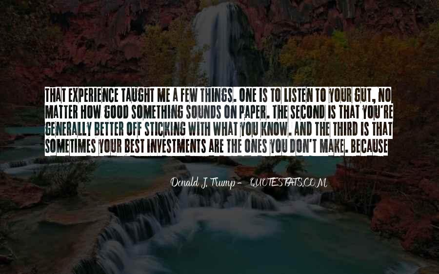 Sometimes The Best Things Quotes #1024769