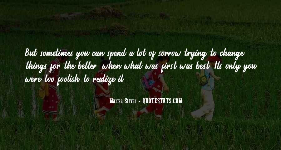 Sometimes The Best Things Quotes #1180105