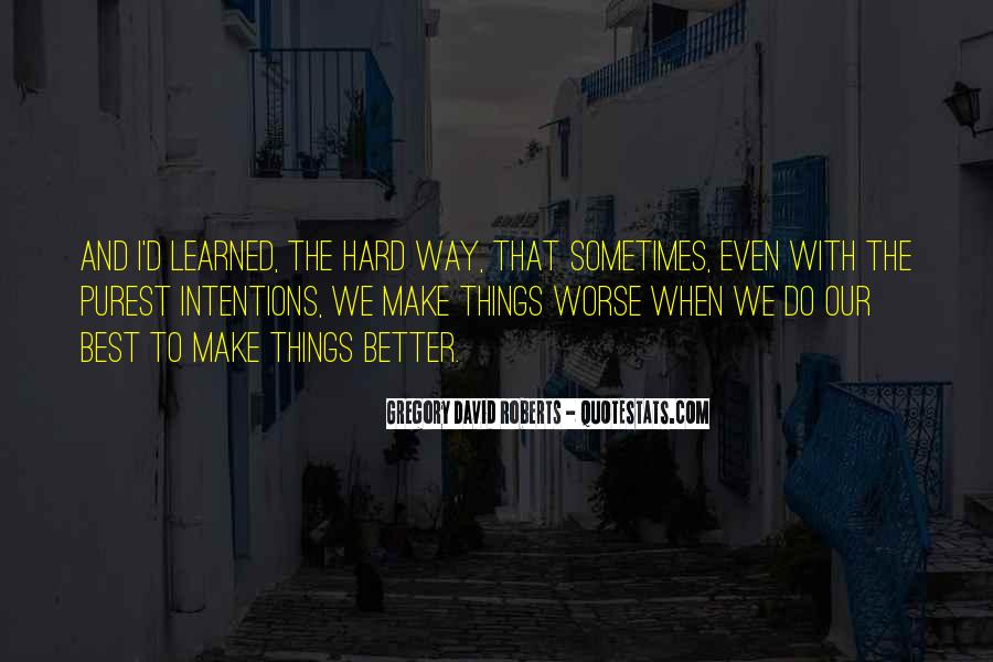Sometimes The Best Things Quotes #1470414