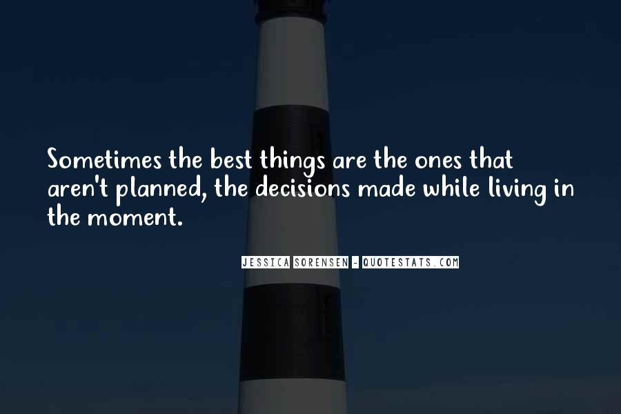 Sometimes The Best Things Quotes #1745613