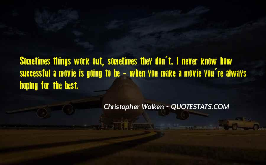 Sometimes The Best Things Quotes #1856730