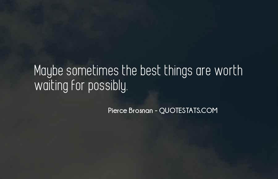 Sometimes The Best Things Quotes #386131