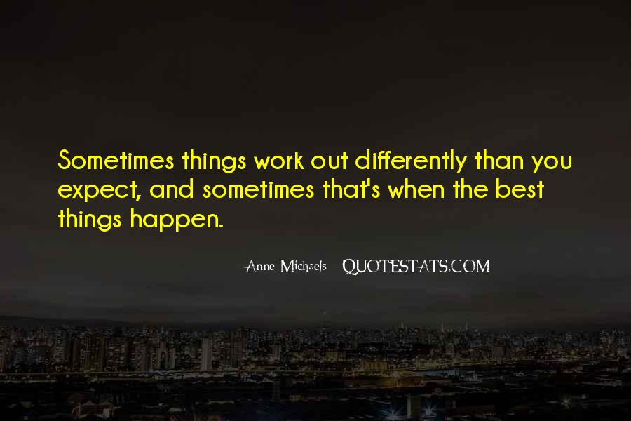 Sometimes The Best Things Quotes #596378
