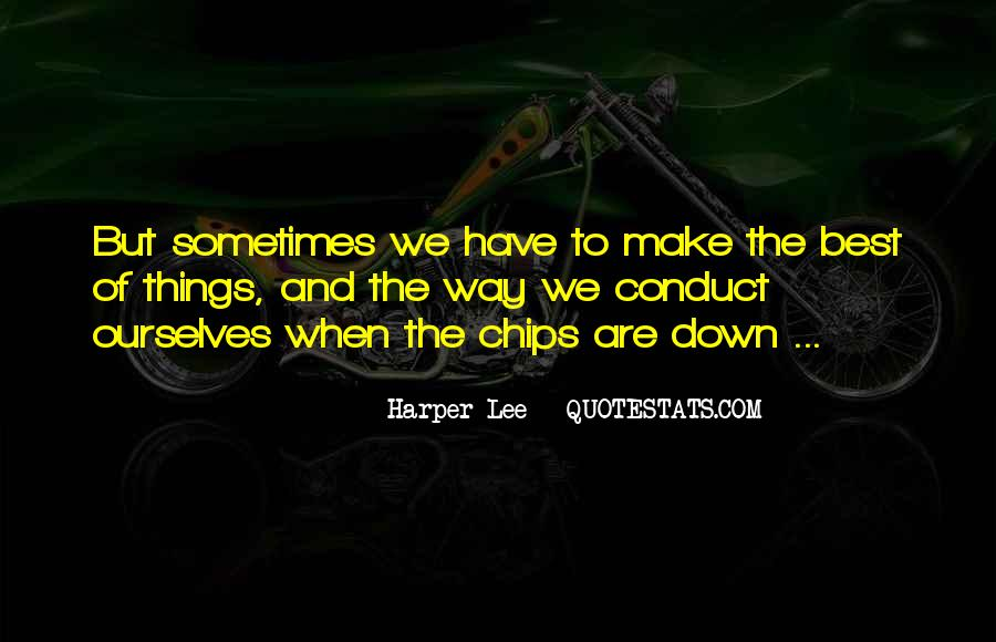 Sometimes The Best Things Quotes #638206