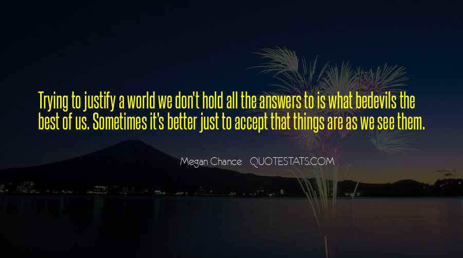 Sometimes The Best Things Quotes #987696