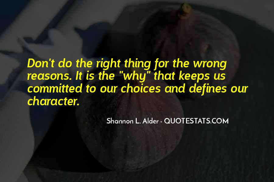Sometimes We Do The Wrong Things For The Right Reasons Quotes #1196848