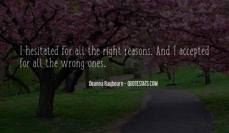 Sometimes We Do The Wrong Things For The Right Reasons Quotes #128025