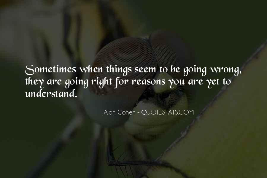Sometimes We Do The Wrong Things For The Right Reasons Quotes #691917