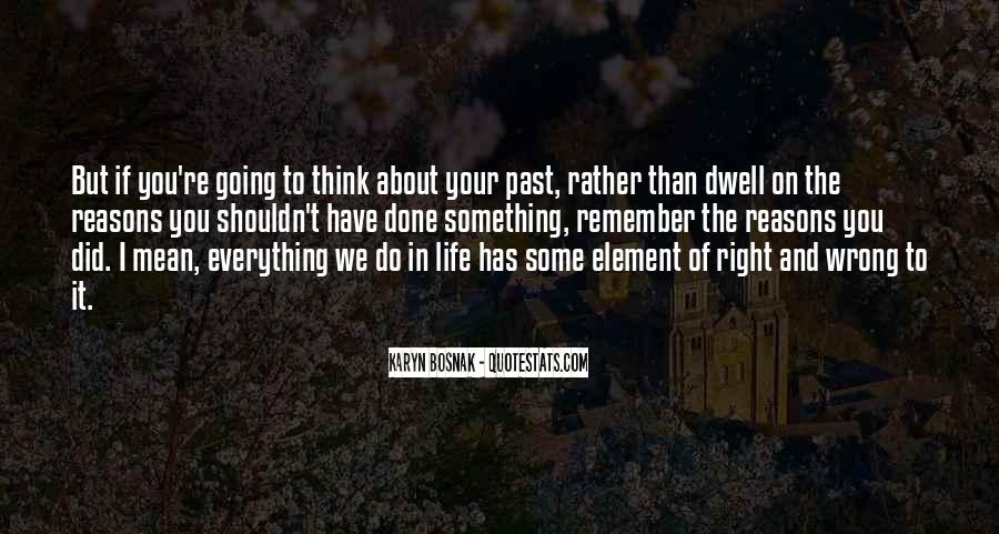 Sometimes We Do The Wrong Things For The Right Reasons Quotes #893447