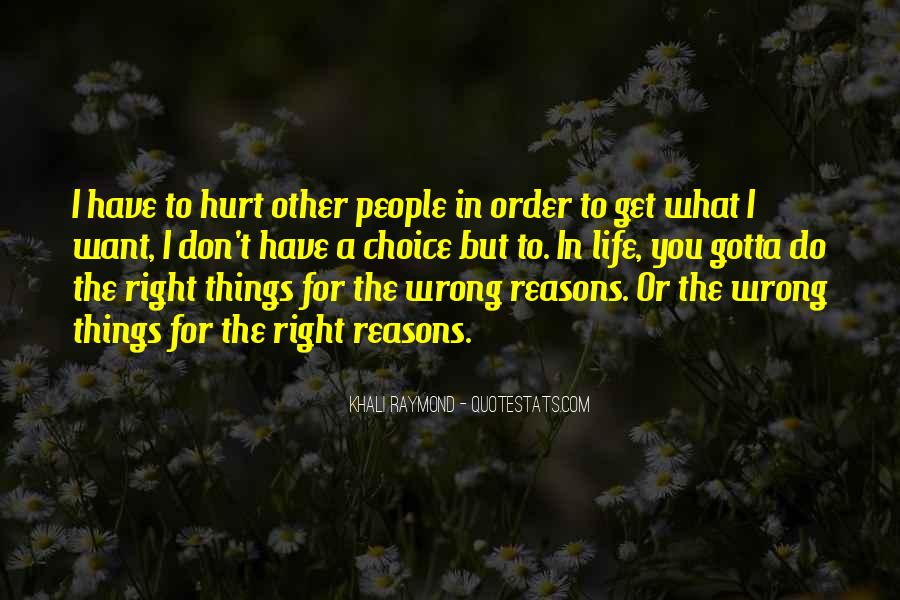 Sometimes We Do The Wrong Things For The Right Reasons Quotes #900350