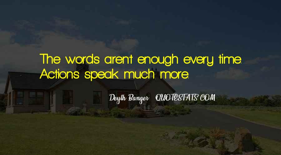 Sometimes Words Aren't Enough Quotes #176326