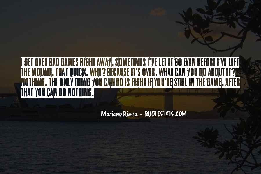 Sometimes You Can't Let Go Quotes #698490
