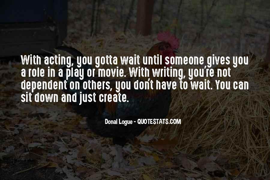 Sometimes You Gotta Wait Quotes #1092019