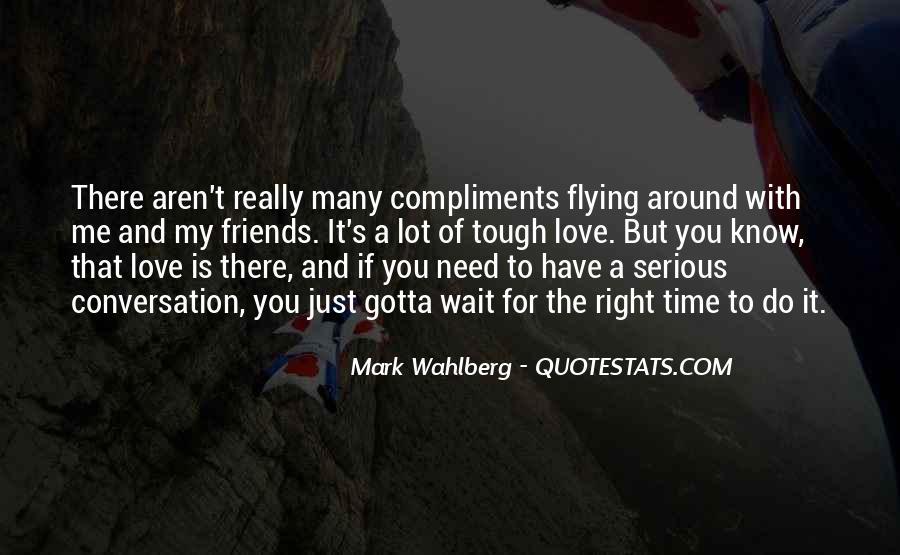 Sometimes You Gotta Wait Quotes #1106627