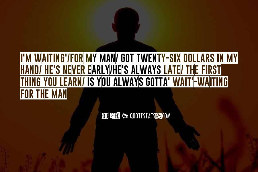 Sometimes You Gotta Wait Quotes #1554537