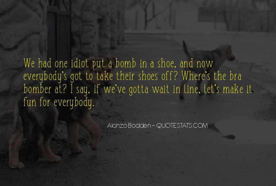 Sometimes You Gotta Wait Quotes #1690472