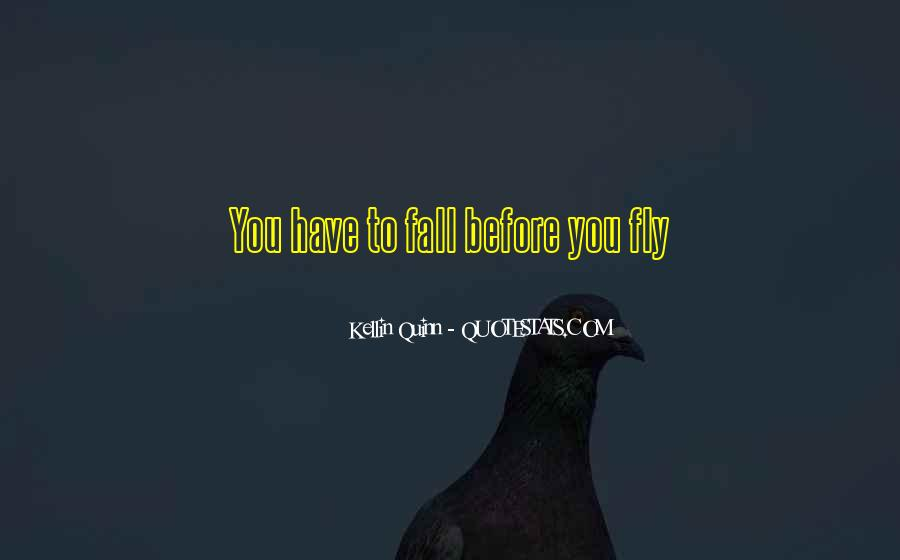Sometimes You Have To Fall Before You Can Fly Quotes #1753181